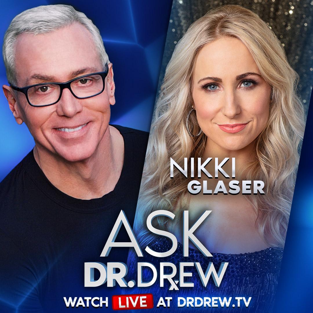 Nikki Glaser on Ask Dr. Drew — Episode 20