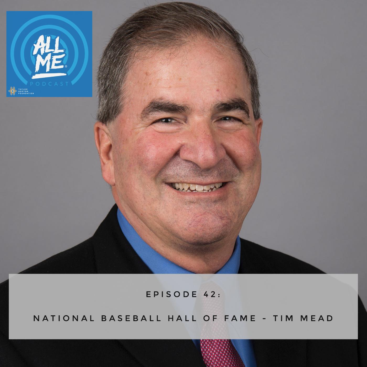 Episode 42: National Baseball Hall of Fame - Tim Mead