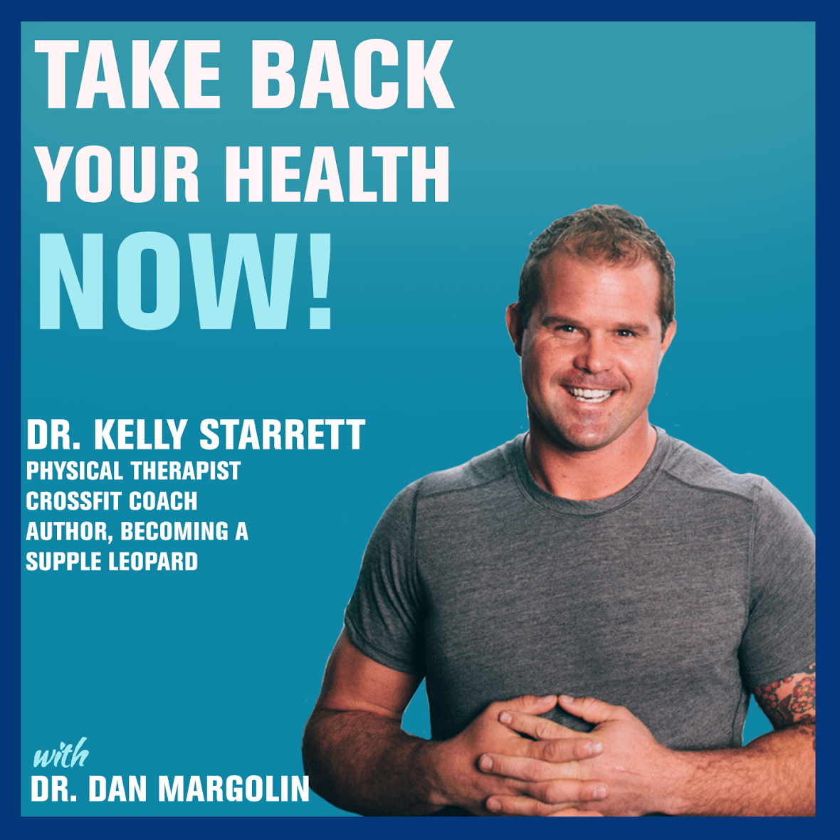 Artwork for 105: Optimizing Health, Fitness and Human Performance — Kelly Starrett