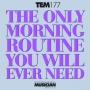 Artwork for TEM177: The only morning routine you will ever need (TEM Short)