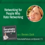 Artwork for Networking for People Who Hate Networking with Devora Zack