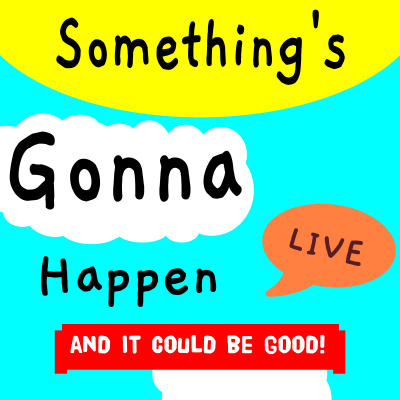 somethingsgonnahappen's podcast show image