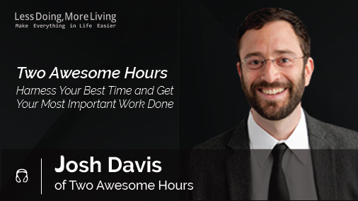 164: Josh Davis - Two Awesome Hours