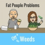 Artwork for Fat People Problems | OITW 007