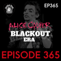 Artwork for Alice Cooper Blackout Era - Ep365