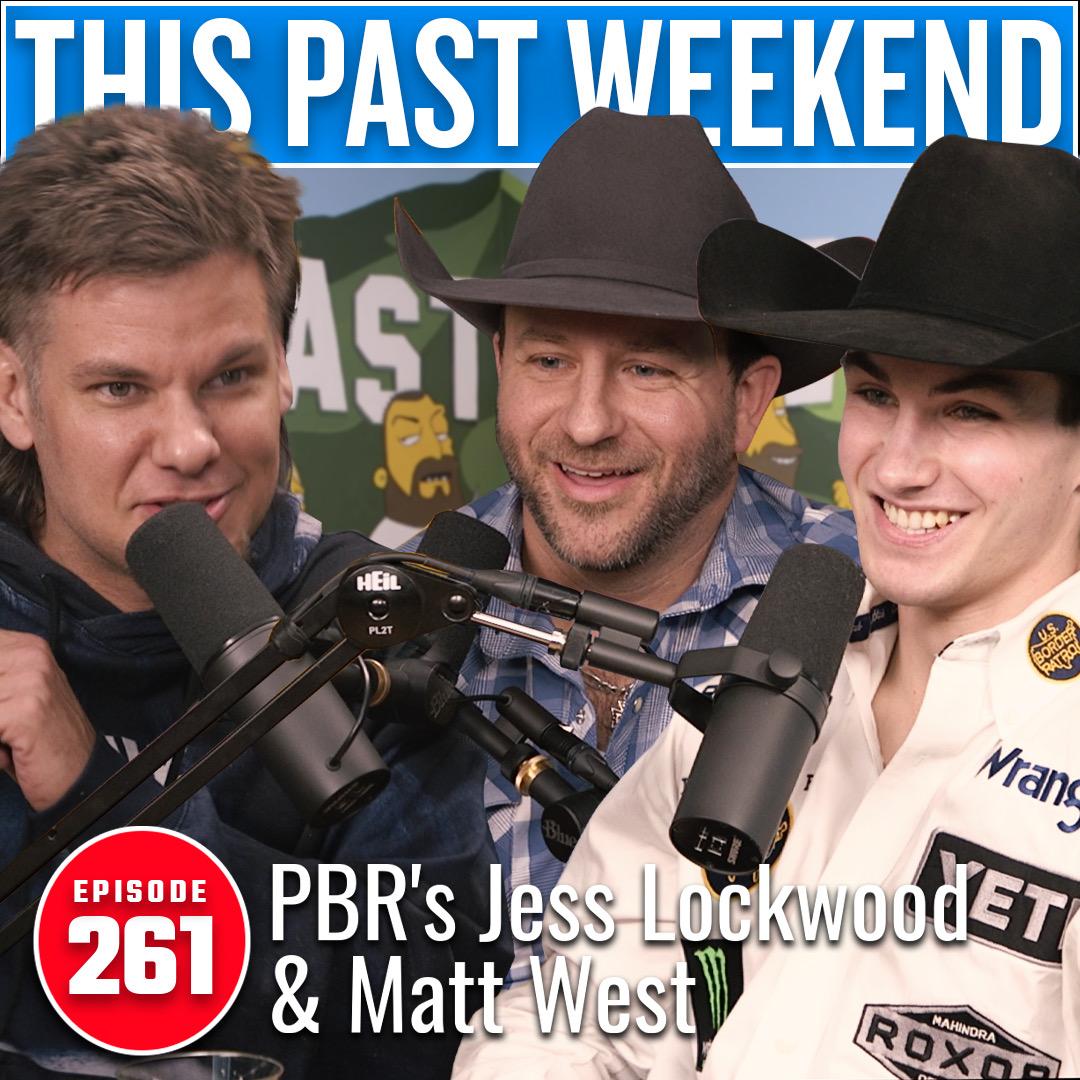 PBR's Jess Lockwood & Matt West | This Past Weekend #261