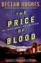 Artwork for The Price of Blood by Declan Hughes