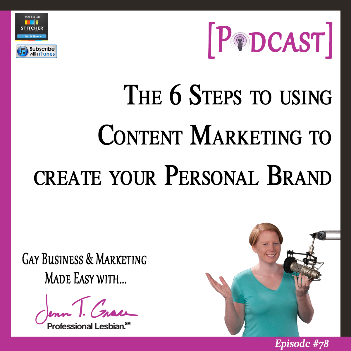 Personal Branding for the LGBTQ Professional - #78: The 6 Steps to using Content Marketing to create your Personal Brand