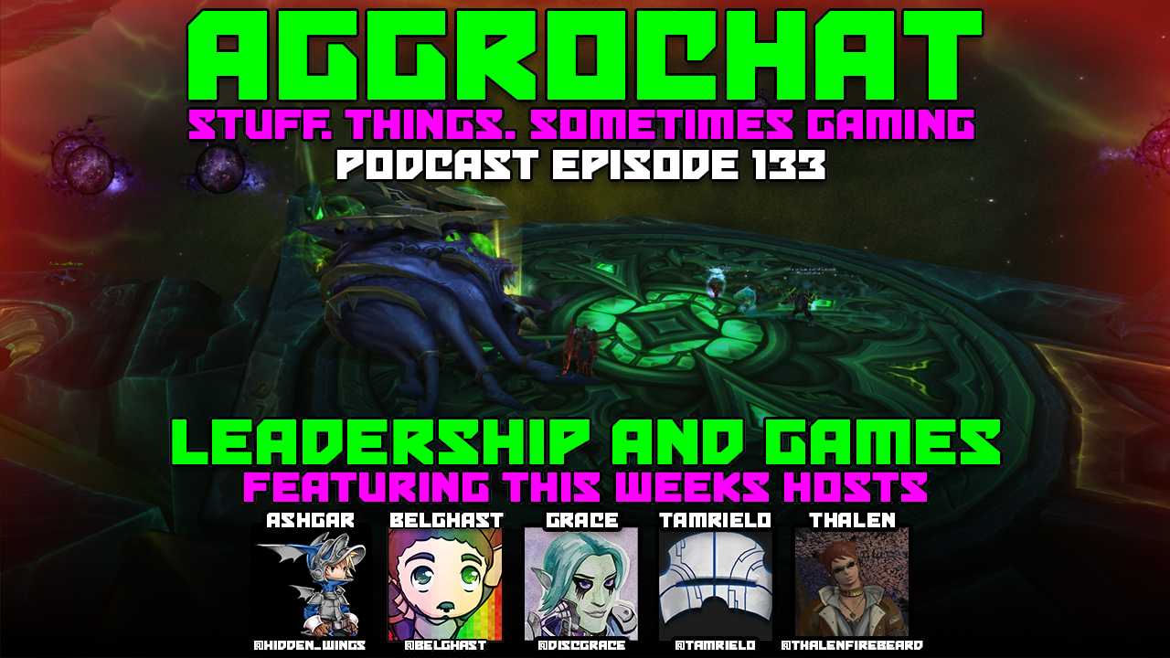 AggroChat #133 - Leadership and Games