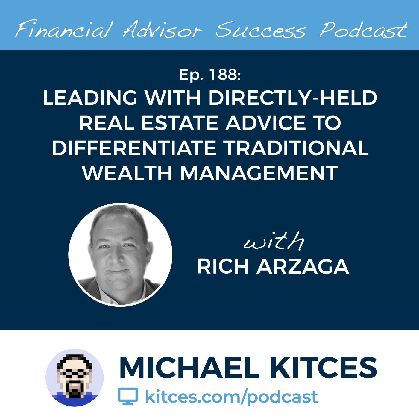 Ep 188: Leading With Directly-Held Real Estate Advice To Differentiate Traditional Wealth Management with Rich Arzaga