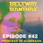 Artwork for Ep #42: Princess of Alderaan