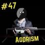 Artwork for 47- Agorism
