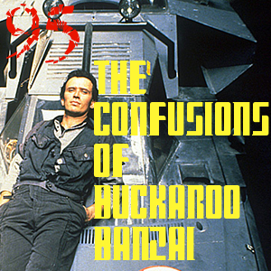 Pharos Project 95: The Confusions of Buckaroo Banzai