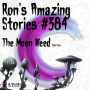 Artwork for RAS #384 - The Moon Weed Part 2