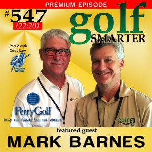 547 Premium: Exploring the Most Interesting Golf Destinations in the World AND (Premium Episode) A Golf Destination that is Inexpensive, Off the Beaten Path, and Beautiful, Mesquite Nevada