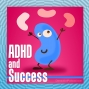 Artwork for ADHD and Success Can Go Hand in Hand