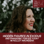 Artwork for #24- Hidden Figures in Exodus and Pharaonic Forces Today w/Kelley Nikondeha