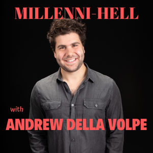 Millenni-Hell with Andrew Della Volpe