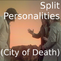 Split Personalities (City of Death)