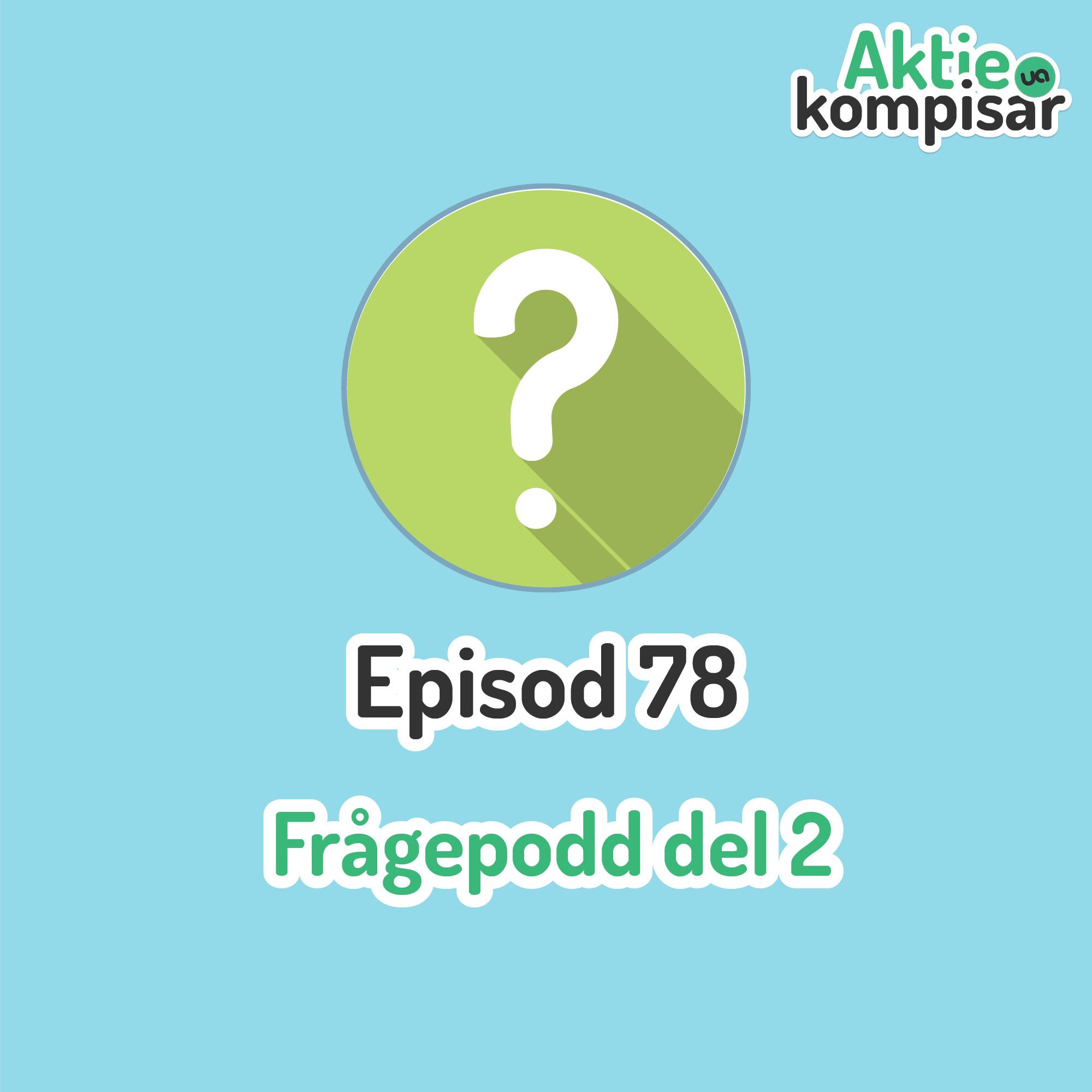 Podden episod 78 - Frågepodd del 2