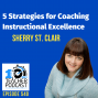 Artwork for 5 Strategies for Coaching Instructional Excellence