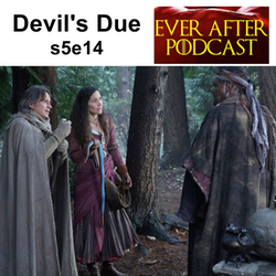 Devil's Due s5e14 - Ever After: The Once Upon a Time Podcast
