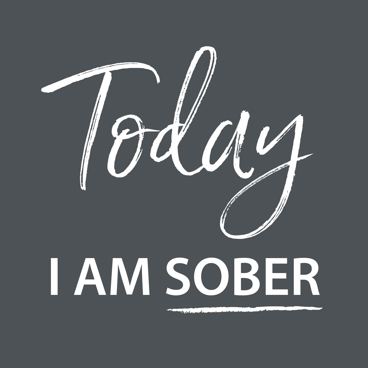Today I Am Sober