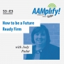 Artwork for AAMplify! - S3:E3 - How to be a Future Ready Firm