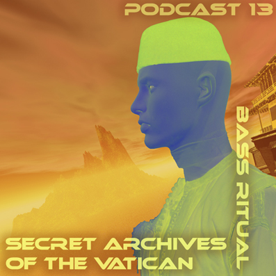 Secret Archives of the Vatican - Podcast 13:  Bass Ritual