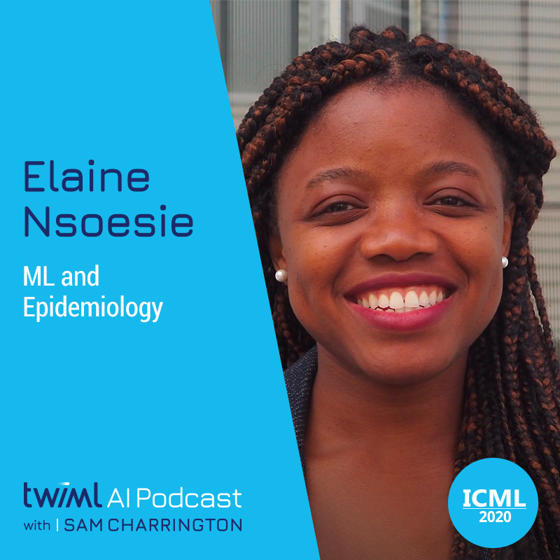ML and Epidemiology with Elaine Nsoesie - #396