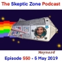 Artwork for The Skeptic Zone #550 - 5.May.2019