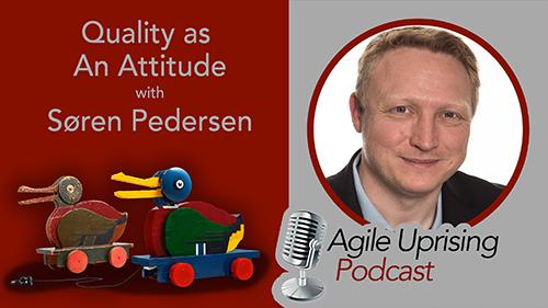 Quality as an Attitude with Søren Pedersen
