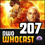 DWO WhoCast - #207 - Doctor Who Podcast