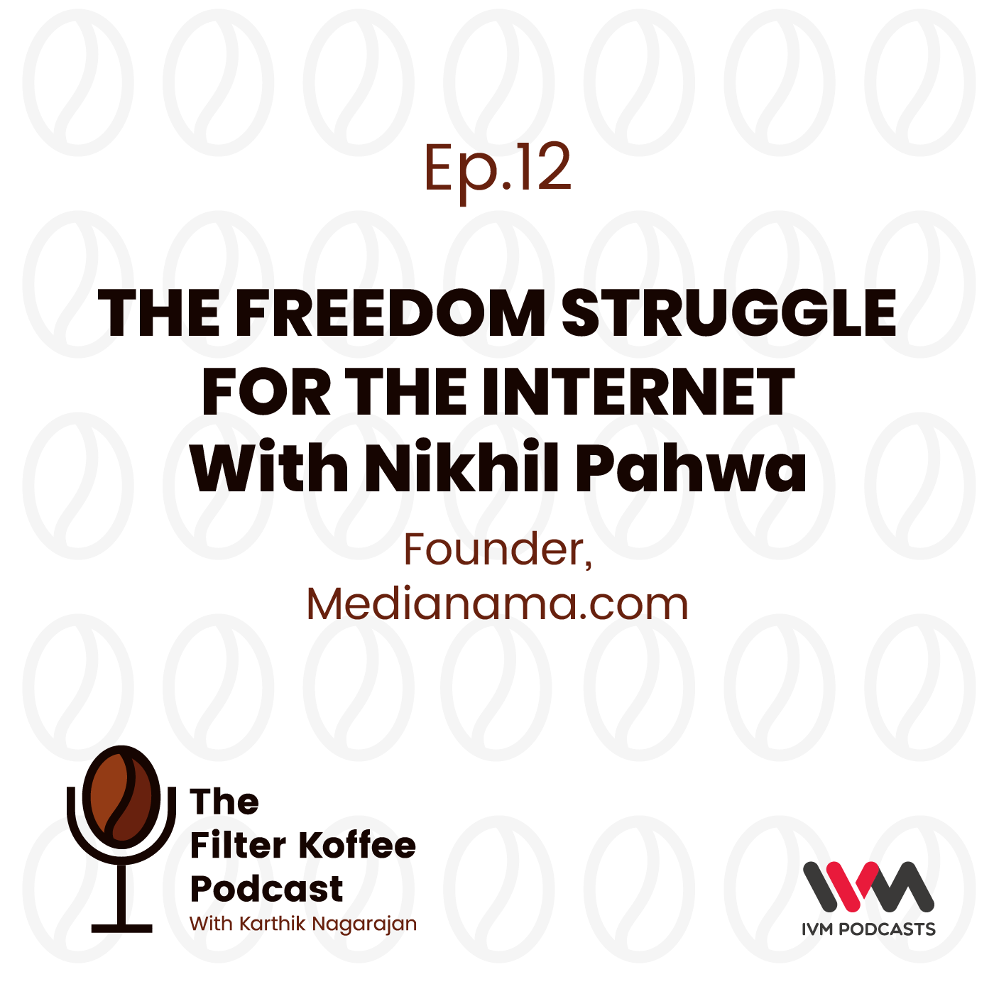 Ep. 12: The Freedom Struggle For The Internet with Nikhil Pahwa