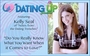 Kelly Seal: Do You Really Know What You Want When it Comes to Love?
