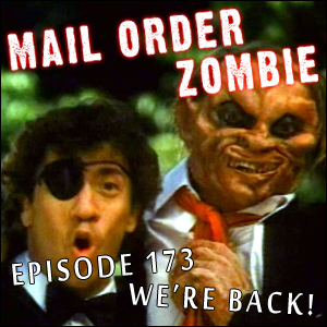 Mail Order Zombie #173 - We're BACK, plus Hard Rock Zombies and Pop Punk Zombies