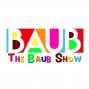Artwork for The Baub Show: JoAnna Garcia, Jordan Lloyd, Ronnie Kroell, Elliot London and Brendan Bradley