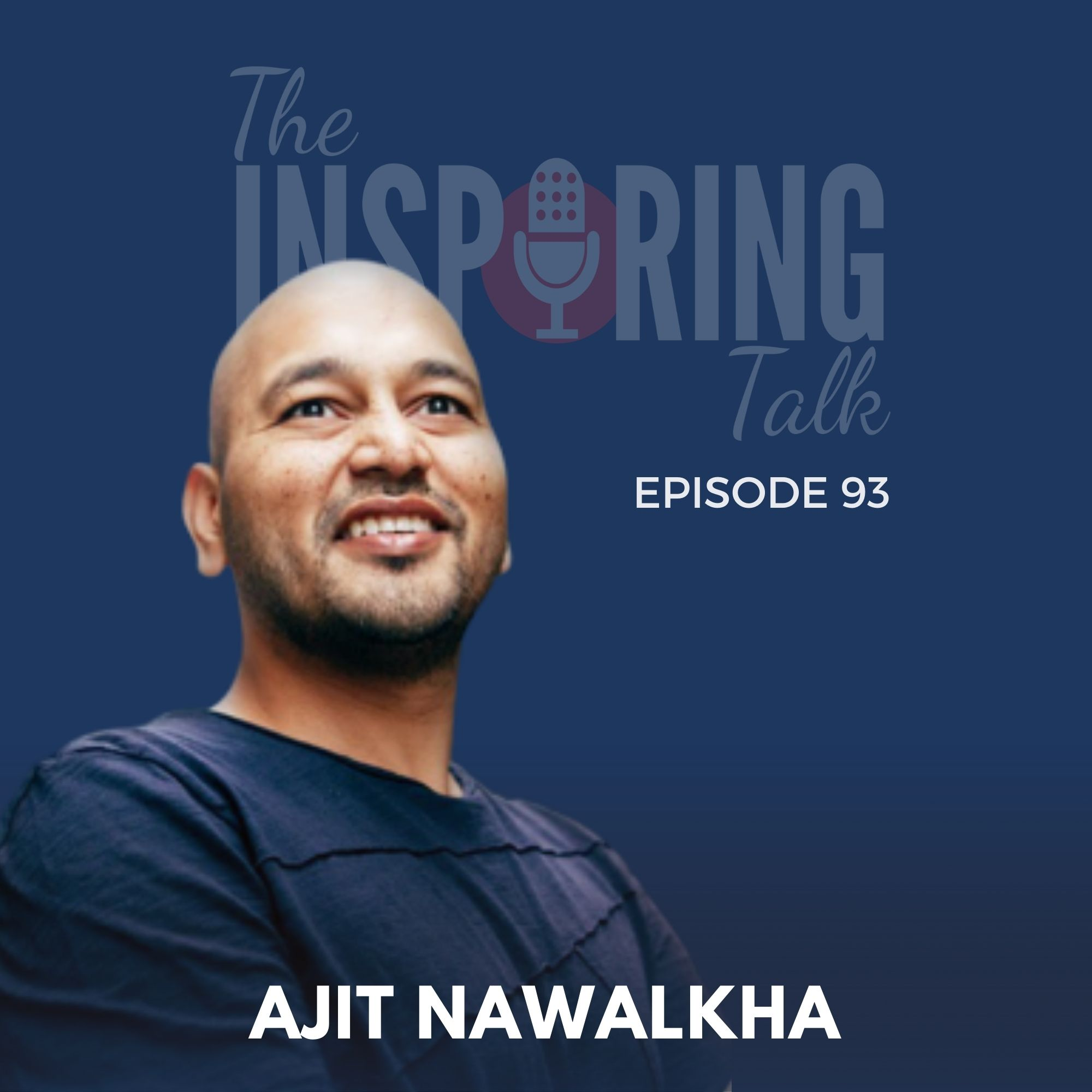 Finding Your Purpose, Taking Leap of Faith and Becoming Coachable with Ajit Nawalkha, Co-founder Evercoach by Mindvalley: TIT93