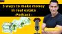 Artwork for 3 Ways To Make Money in real Estate - John Sonmez