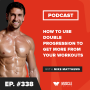 Artwork for How to Use Double Progression to Get More From Your Workouts