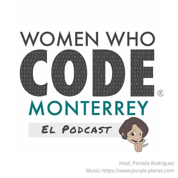 Women Who Code Monterrey El Podcast show art