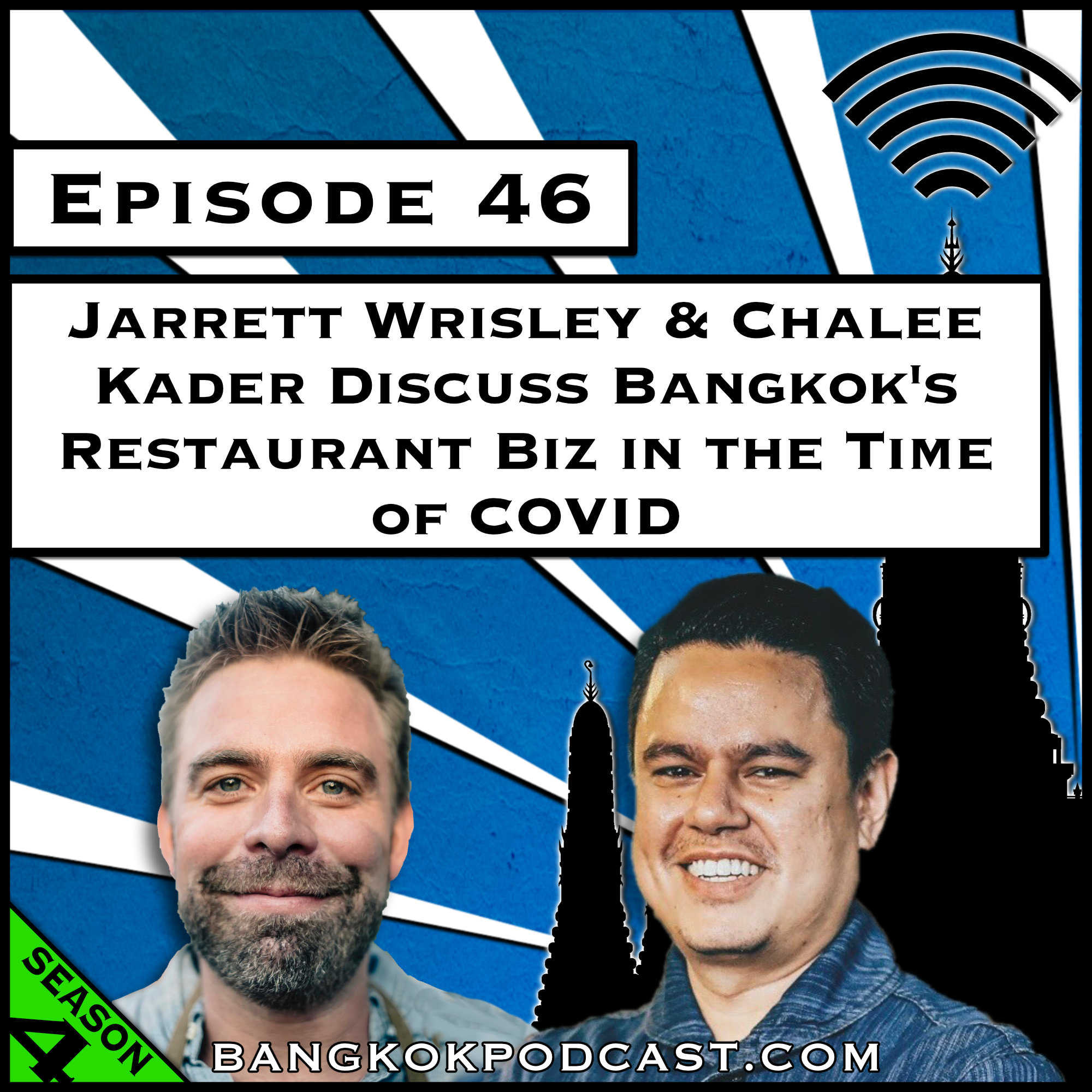 Jarrett Wrisley & Chalee Kader Discuss Bangkok's Restaurant Biz in the Time of Covid [Season 4, Episode 46]