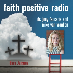 Faith Positive Radio: Sara Jansma