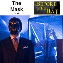 s1e8 The Mask