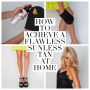 Artwork for How To Achieve A Flawless Sunless Tan At Home