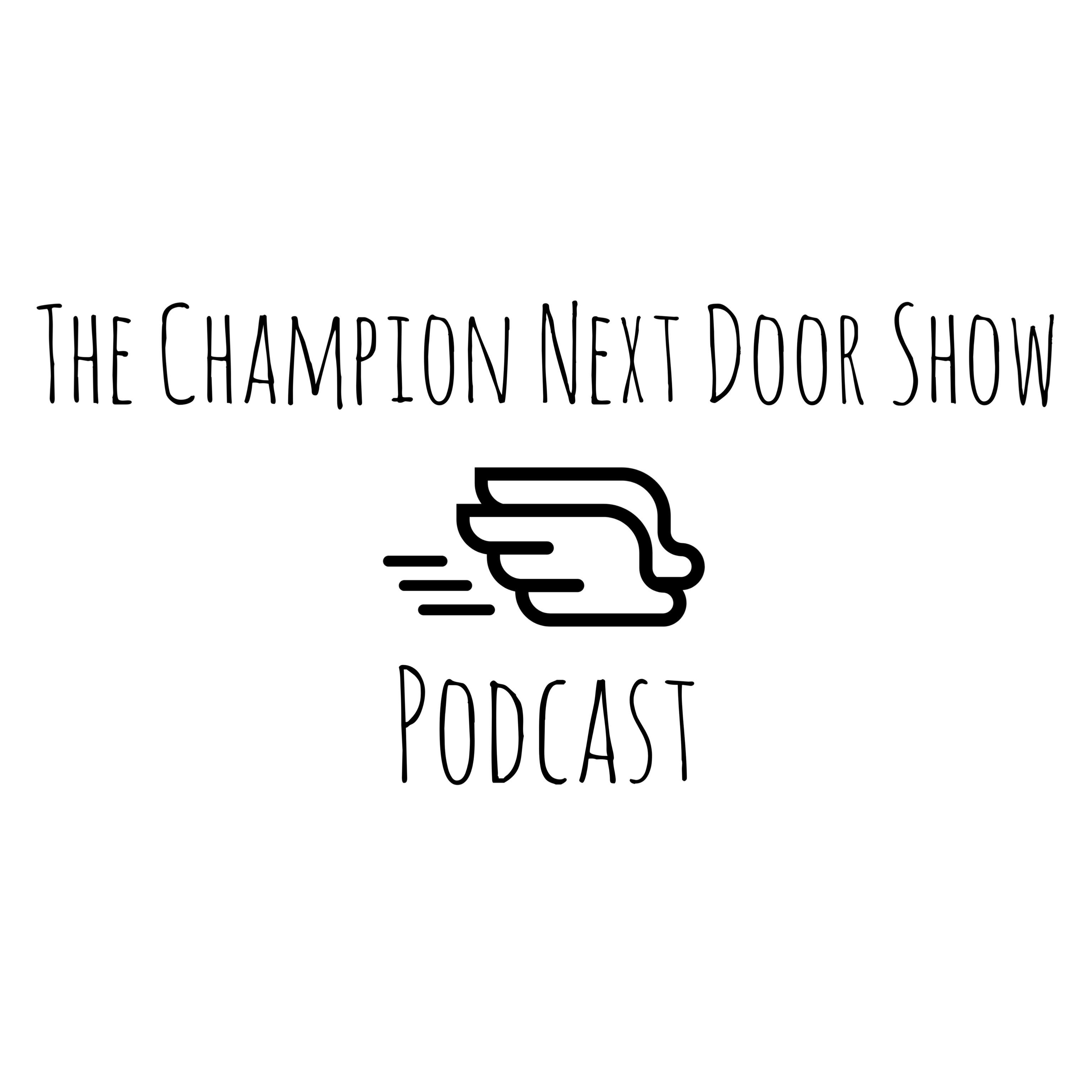 The Champion Next Door Show show art