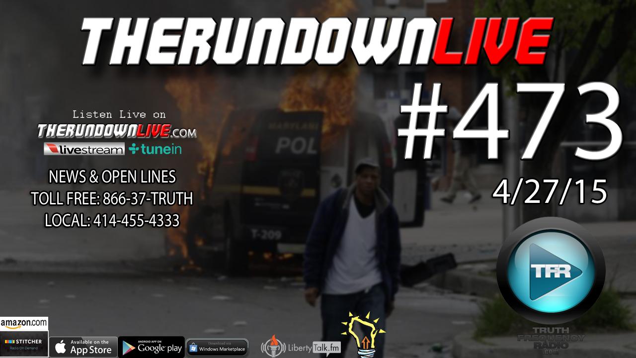 The Rundown Live #473 (Baltimore Riots)