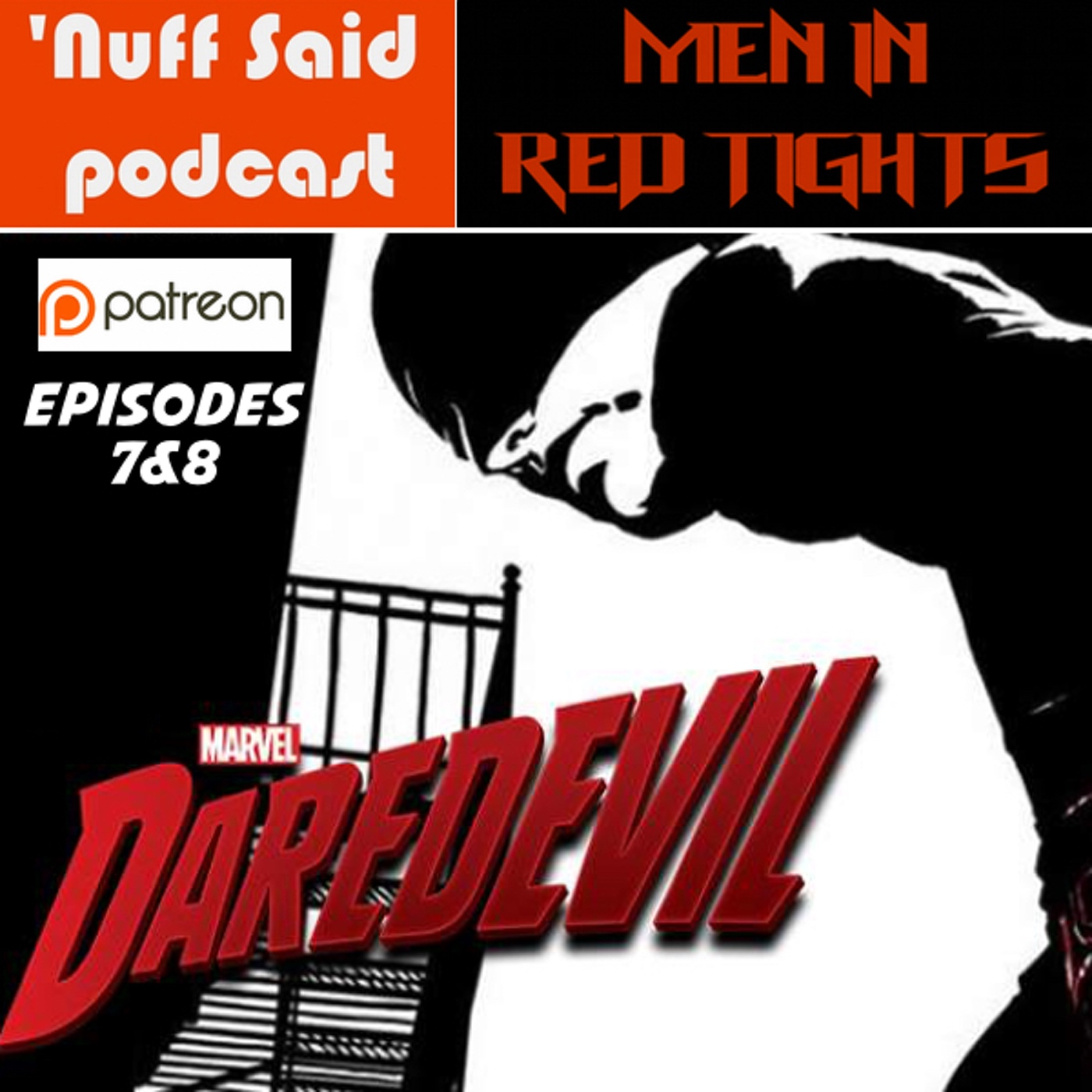 Men in Red Tights s1e7 & s1e8 of Daredevil - 'Nuff Said: The Marvel Podcast
