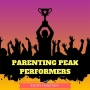 Artwork for 000: Intro to Parenting Peak Performers