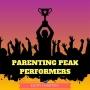 Artwork for 000: Intro to Parenting Peak Performers